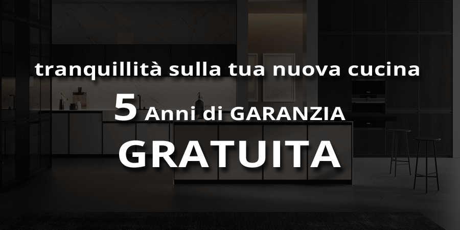 Promozione Garanzia 5 anni per acquisto cucina